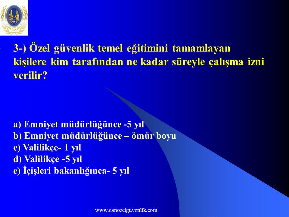 www.canozelguvenlik.com 3-) Özel güvenlik temel eğitimini tamamlayan kişilere kim tarafından ne kadar süreyle çalışma izni verilir.