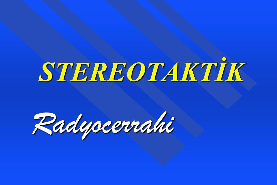 STEREOTAKTİK Radyocerrahi
