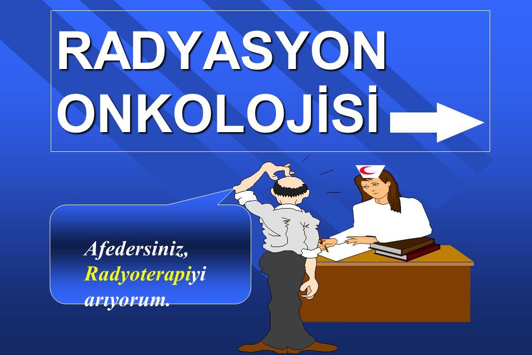 Radyoterapi u Radyo ile yapılan tedavi değildir.!!