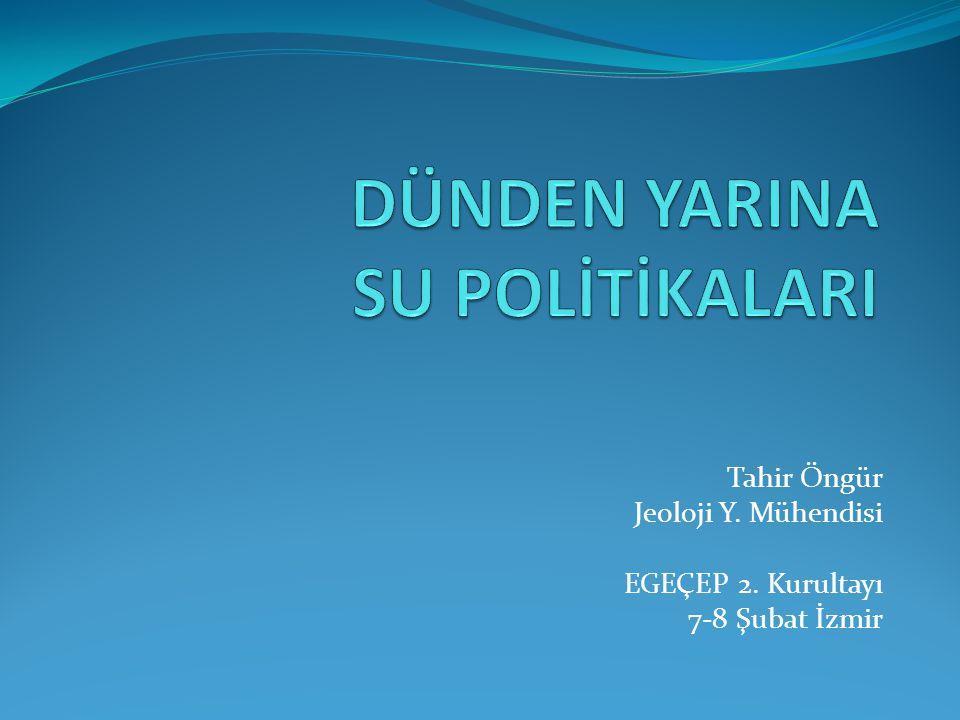 Tahir Öngür Jeoloji Y. Mühendisi EGEÇEP 2. Kurultayı 7-8 Şubat İzmir