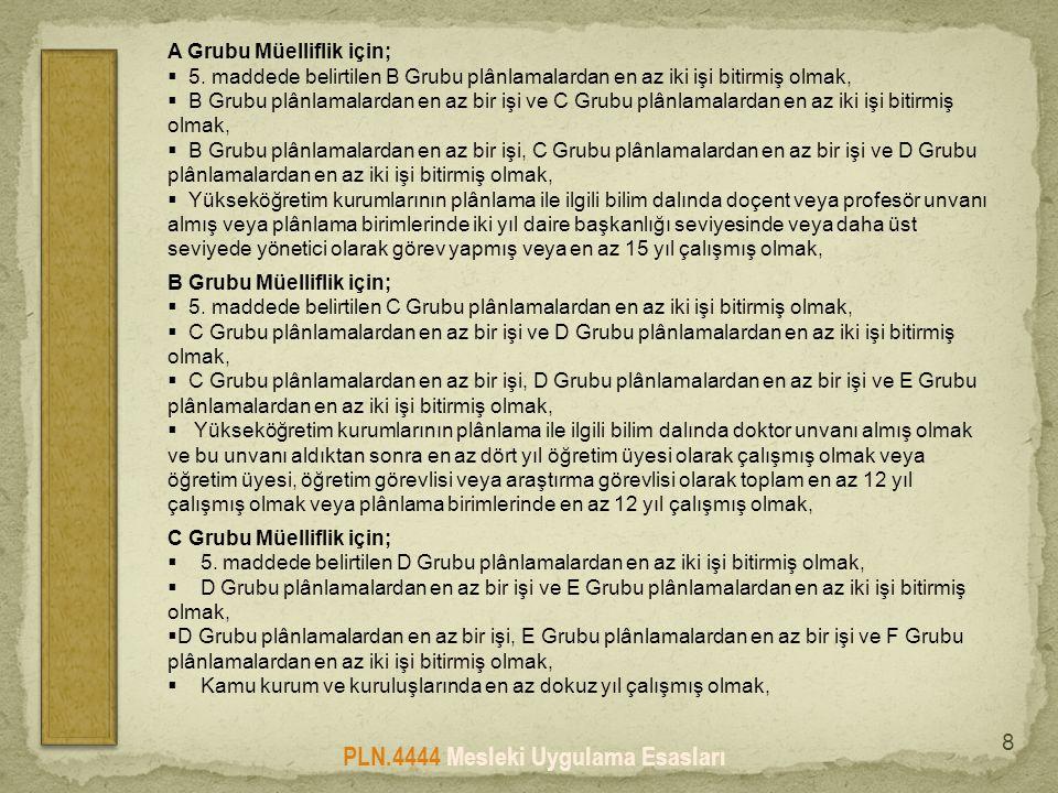 PLN.4444 Mesleki Uygulama Esasları 8 A Grubu Müelliflik için;  5.