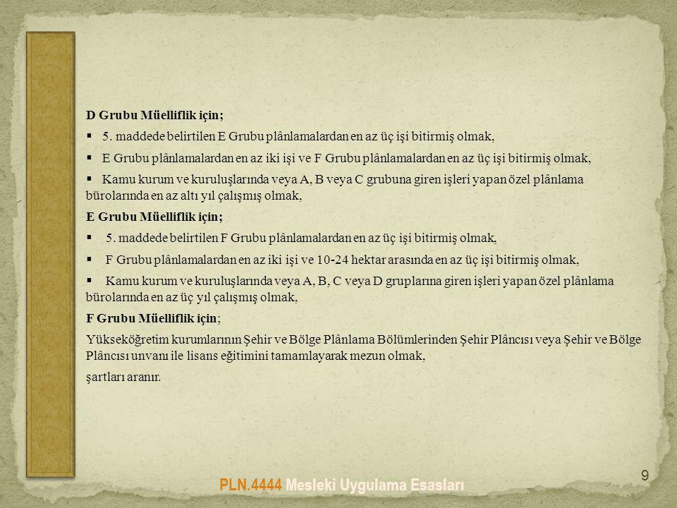 PLN.4444 Mesleki Uygulama Esasları 9 D Grubu Müelliflik için;  5.