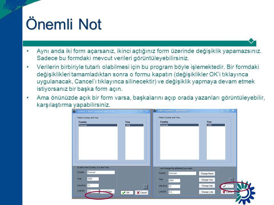 Önemli Not •Aynı anda iki form açarsanız, ikinci açtığınız form üzerinde değişiklik yapamazsınız.
