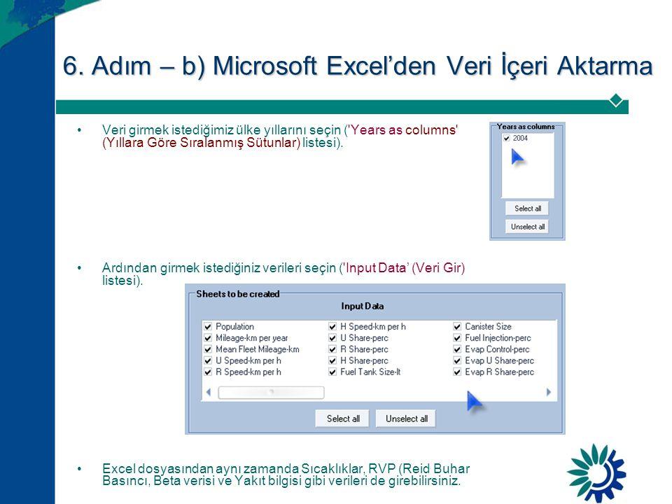 6. Adım – b) Microsoft Excel'den Veri İçeri Aktarma •Veri girmek istediğimiz ülke yıllarını seçin ('Years as columns' (Yıllara Göre Sıralanmış Sütunla