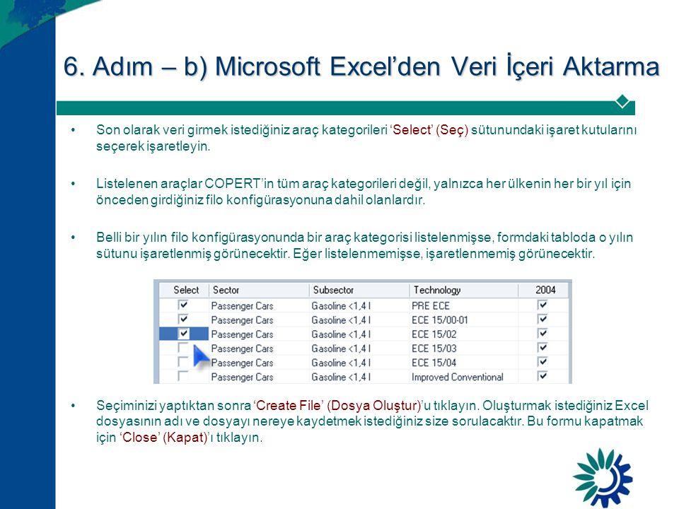 6. Adım – b) Microsoft Excel'den Veri İçeri Aktarma •Son olarak veri girmek istediğiniz araç kategorileri 'Select' (Seç) sütunundaki işaret kutularını