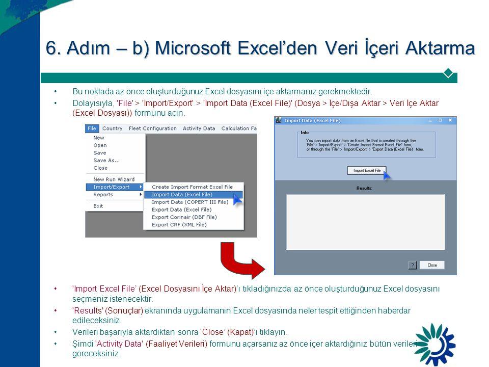 6. Adım – b) Microsoft Excel'den Veri İçeri Aktarma •Bu noktada az önce oluşturduğunuz Excel dosyasını içe aktarmanız gerekmektedir. •Dolayısıyla, 'Fi
