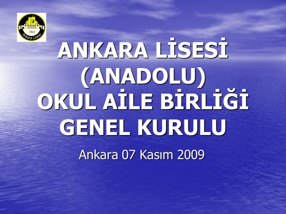 ANKARA LİSESİ (ANADOLU) OKUL AİLE BİRLİĞİ GENEL KURULU Ankara 07 Kasım 2009