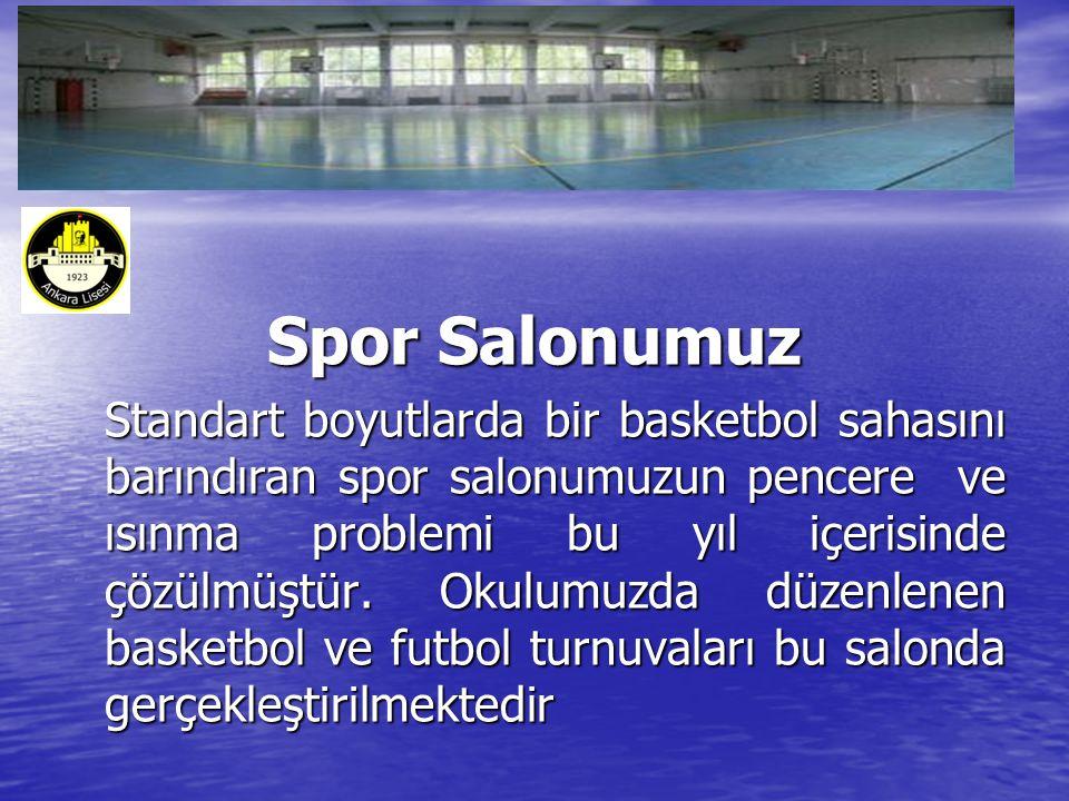 Spor Salonumuz Standart boyutlarda bir basketbol sahasını barındıran spor salonumuzun pencere ve ısınma problemi bu yıl içerisinde çözülmüştür.