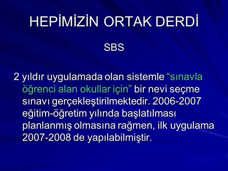 """HEPİMİZİN ORTAK DERDİ SBS 2 yıldır uygulamada olan sistemle """"sınavla öğrenci alan okullar için"""" bir nevi seçme sınavı gerçekleştirilmektedir. 2006-200"""