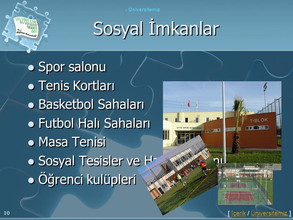 10 Sosyal İmkanlar  Spor salonu  Tenis Kortları  Basketbol Sahaları  Futbol Halı Sahaları  Masa Tenisi  Sosyal Tesisler ve Havuz İmkanı  Öğrenc