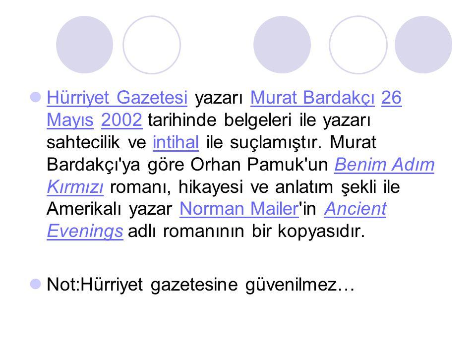  Hürriyet Gazetesi yazarı Murat Bardakçı 26 Mayıs 2002 tarihinde belgeleri ile yazarı sahtecilik ve intihal ile suçlamıştır. Murat Bardakçı'ya göre O