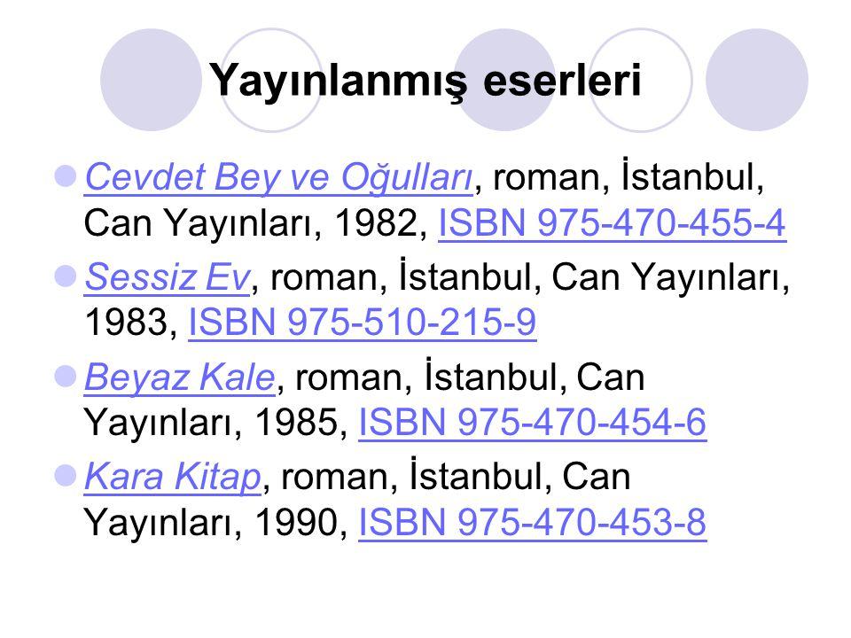 Yayınlanmış eserleri  Cevdet Bey ve Oğulları, roman, İstanbul, Can Yayınları, 1982, ISBN 975-470-455-4 Cevdet Bey ve OğullarıISBN 975-470-455-4  Ses