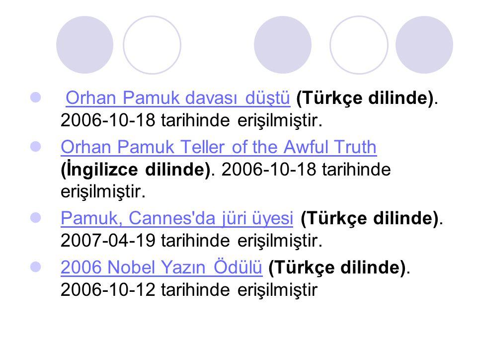  Orhan Pamuk davası düştü (Türkçe dilinde). 2006-10-18 tarihinde erişilmiştir.Orhan Pamuk davası düştü  Orhan Pamuk Teller of the Awful Truth (İngil