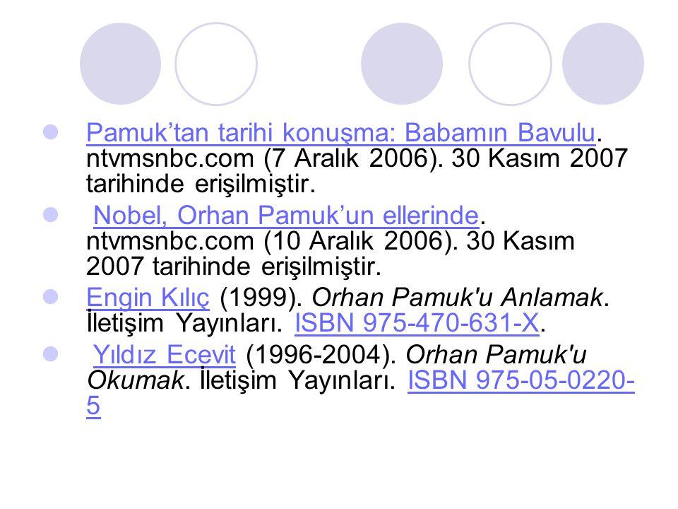  Pamuk'tan tarihi konuşma: Babamın Bavulu. ntvmsnbc.com (7 Aralık 2006). 30 Kasım 2007 tarihinde erişilmiştir. Pamuk'tan tarihi konuşma: Babamın Bavu