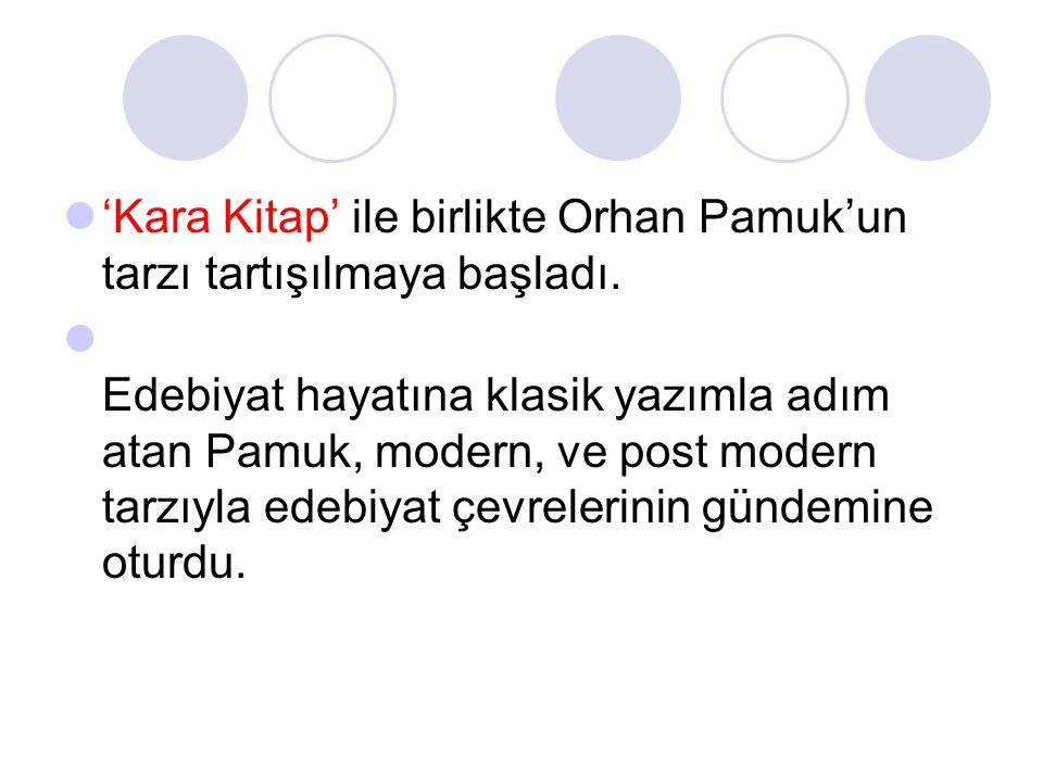  'Kara Kitap' ile birlikte Orhan Pamuk'un tarzı tartışılmaya başladı.  Edebiyat hayatına klasik yazımla adım atan Pamuk, modern, ve post modern tarz