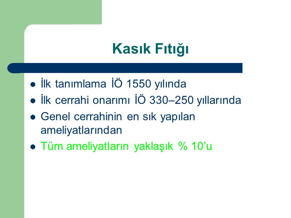 Kasık Fıtığı  İnsidansı – Tüm yaşlarda % 1.7 – 45 yaş üstünde % 4 – Erişkinlerde ~ % 3  Türkiye .