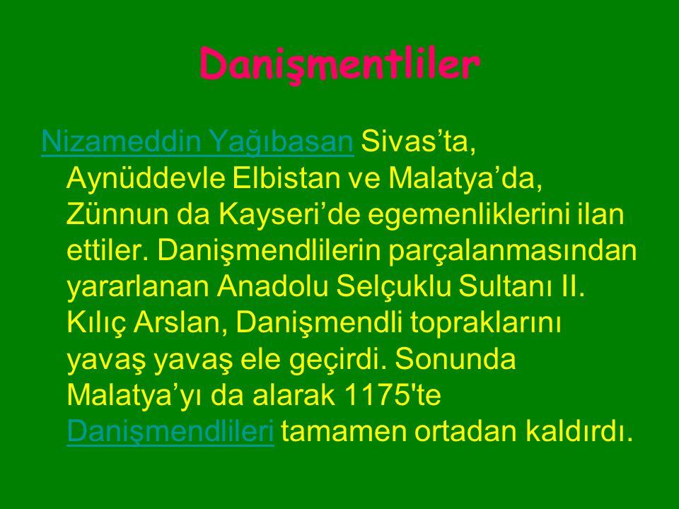 Danişmentliler 1107'de I. Kılıç Arslan'ın ölümünden sonra Anadolu Selçuklu Devleti'ndeki taht mücadelesinde damadı I. Mesud'u destekledi. I. Mesud'un