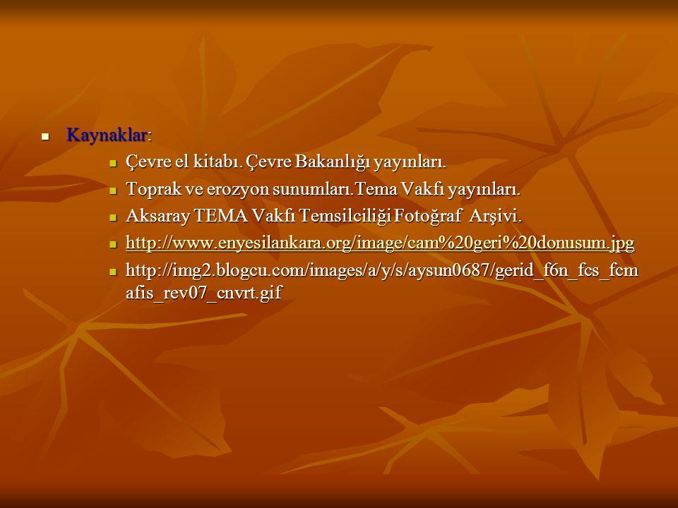  Kaynaklar:  Çevre el kitabı.Çevre Bakanlığı yayınları.