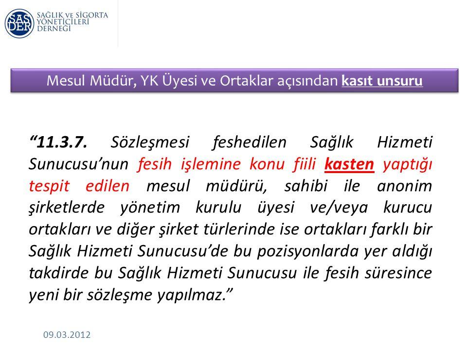 09.03.2012 Mesul Müdür, YK Üyesi ve Ortaklar açısından kasıt unsuru 11.3.7.