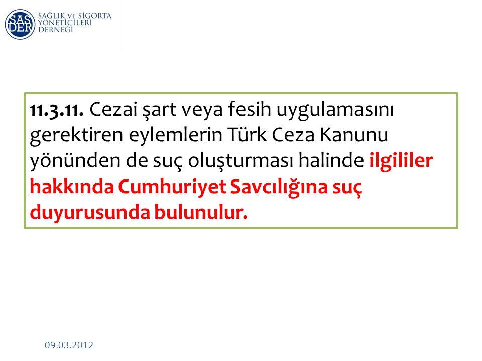 09.03.2012 11.3.11. Cezai şart veya fesih uygulamasını gerektiren eylemlerin Türk Ceza Kanunu yönünden de suç oluşturması halinde ilgililer hakkında C