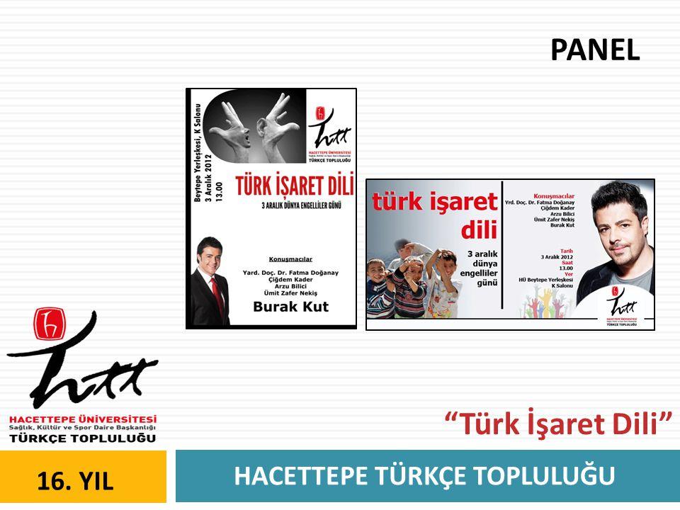 HACETTEPE TÜRKÇE TOPLULUĞU 16. YIL PANEL Türk İşaret Dili