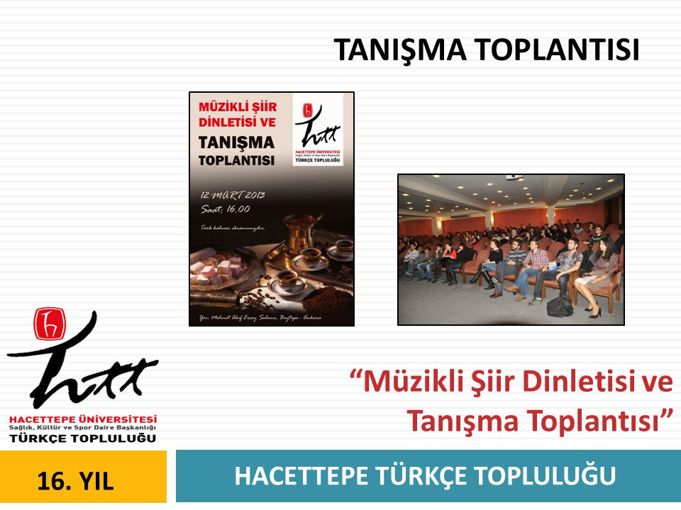 """HACETTEPE TÜRKÇE TOPLULUĞU 16. YIL TANIŞMA TOPLANTISI """"Müzikli Şiir Dinletisi ve Tanışma Toplantısı"""""""