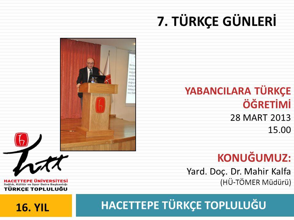HACETTEPE TÜRKÇE TOPLULUĞU 16. YIL 7.