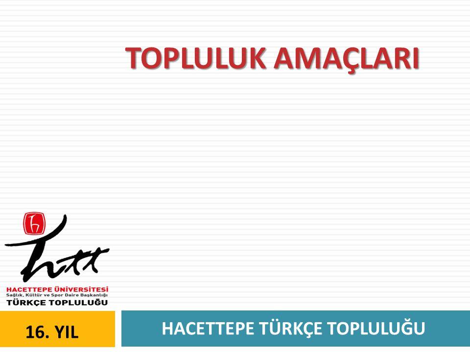 HACETTEPE TÜRKÇE TOPLULUĞU 16. YIL Hacettepe Türkçe Kültür SADRİ ALIŞIK / OYUNCU