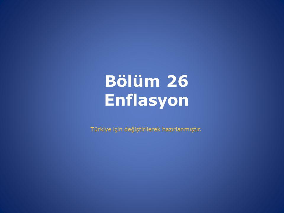 Bölüm 26 Enflasyon Türkiye için değiştirilerek hazırlanmıştır.