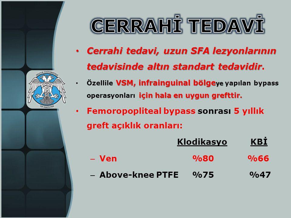 • Cerrahi tedavi, uzun SFA lezyonlarının tedavisinde altın standart tedavidir • Cerrahi tedavi, uzun SFA lezyonlarının tedavisinde altın standart teda
