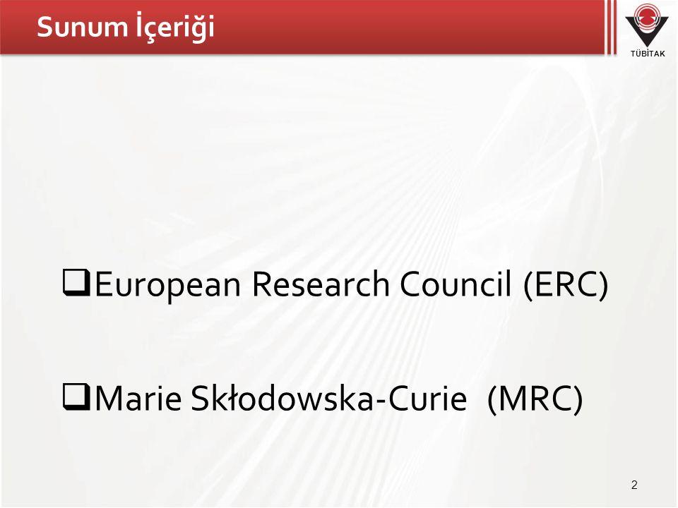 TÜBİTAK Sunum İçeriği  European Research Council (ERC)  Marie Skłodowska-Curie (MRC) 2