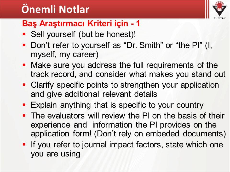 TÜBİTAK Baş Araştırmacı Kriteri için - 1  Sell yourself (but be honest).