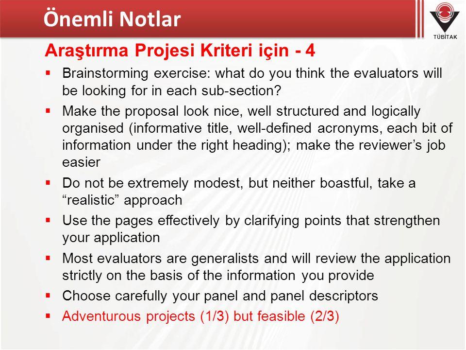 TÜBİTAK Araştırma Projesi Kriteri için - 4  Brainstorming exercise: what do you think the evaluators will be looking for in each sub-section.
