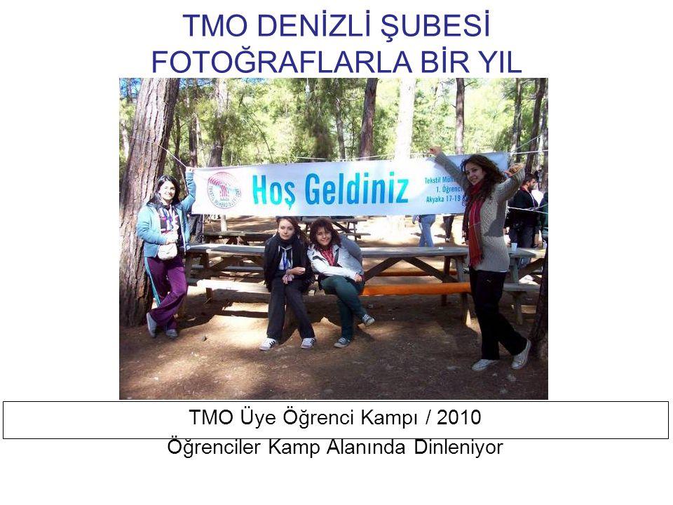 TMO DENİZLİ ŞUBESİ FOTOĞRAFLARLA BİR YIL TMO Üye Öğrenci Kampı / 2010 Öğrenciler Marka Sunumunu Dinlerken