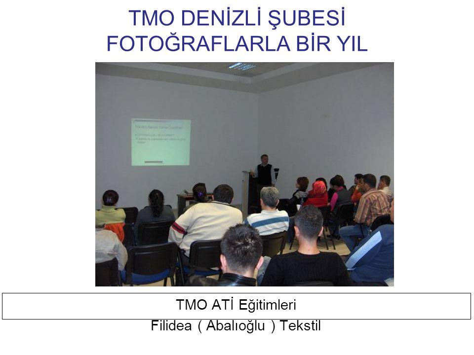 TMO DENİZLİ ŞUBESİ FOTOĞRAFLARLA BİR YIL TMO ATİ Eğitimleri Aslı Tekstil