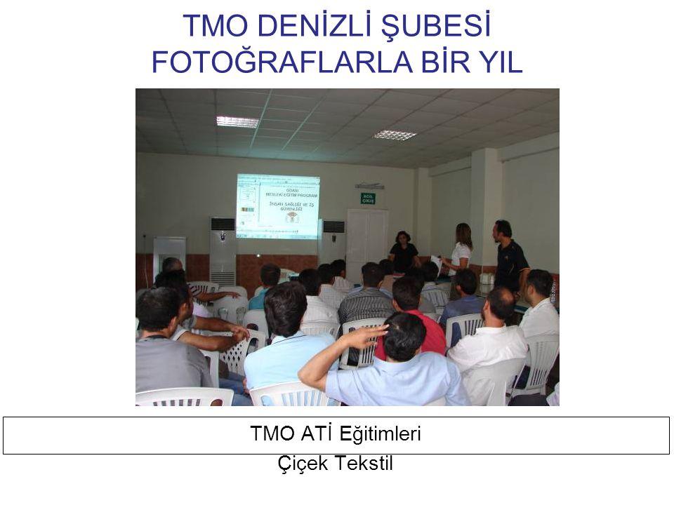 TMO DENİZLİ ŞUBESİ FOTOĞRAFLARLA BİR YIL TMO ATİ Eğitimleri Filidea ( Abalıoğlu ) Tekstil