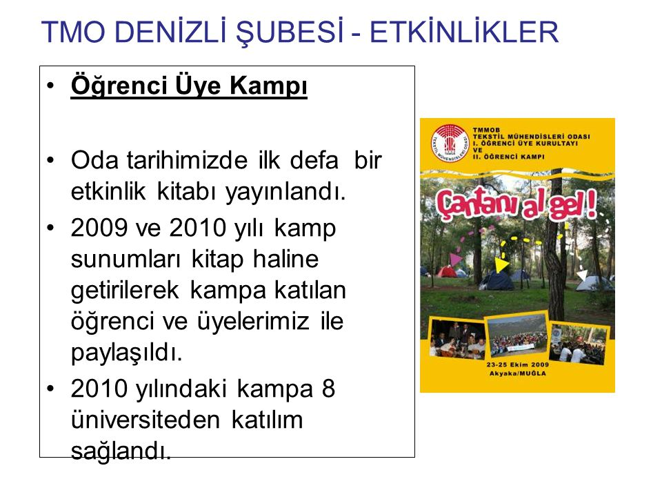 TMO DENİZLİ ŞUBESİ FOTOĞRAFLARLA BİR YIL TMO Üye Öğrenci Kampı / 2010 TMMOB Başkanı Mehmet Soğancı TMMOB Örgütlülüğünden Bahsediyor
