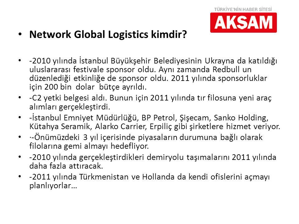 • Network Global Logistics kimdir? • -2010 yılında İstanbul Büyükşehir Belediyesinin Ukrayna da katıldığı uluslararası festivale sponsor oldu. Aynı za