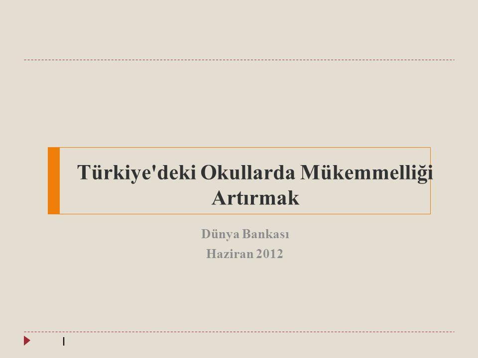 Türkiye deki Okullarda Mükemmelliği Artırmak Dünya Bankası Haziran 2012 1