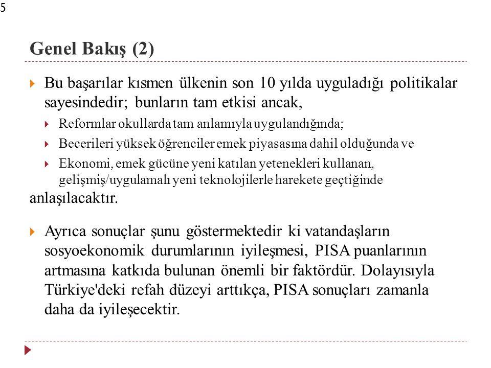 Genel Bakış (3) 6  Ama birtakım zorluklar hâlâ mevcuttur:  Türkiye nin performansı OECD ortalamasının hâlâ 1 yıl gerisindedir.