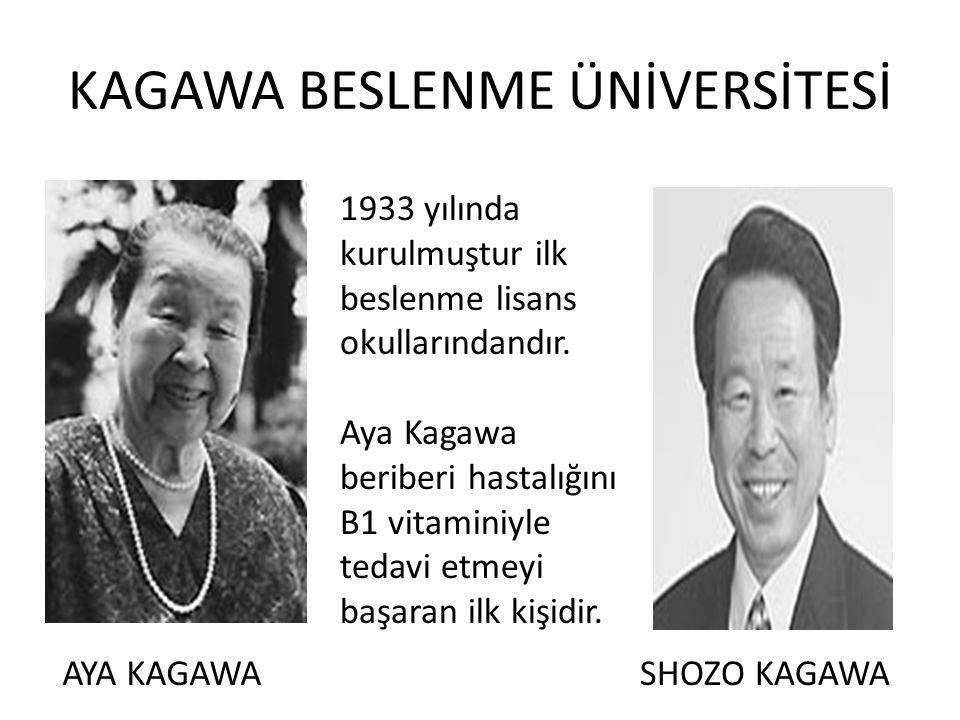 KAGAWA BESLENME ÜNİVERSİTESİ 1933 yılında kurulmuştur ilk beslenme lisans okullarındandır. Aya Kagawa beriberi hastalığını B1 vitaminiyle tedavi etmey