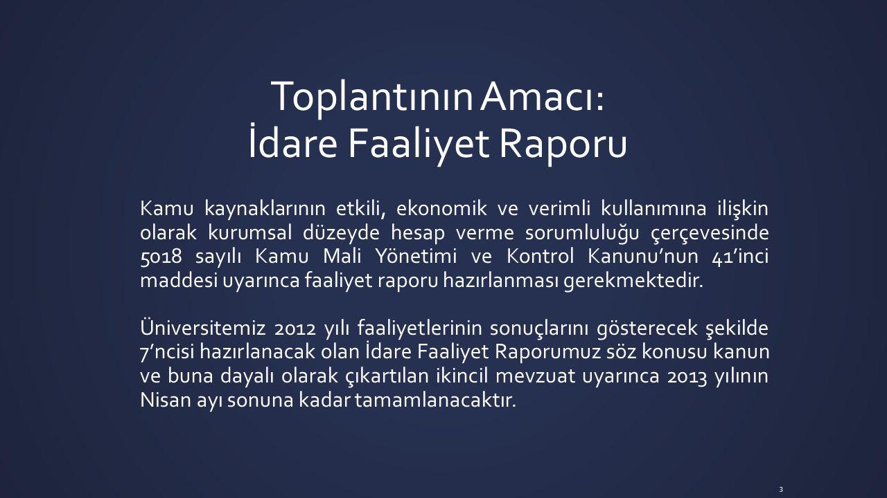2.Aşama 2.3. 2012 Yılı Birim Faaliyet Raporu Hazırlama Kılavuzunun Düzenlenmesi 20.