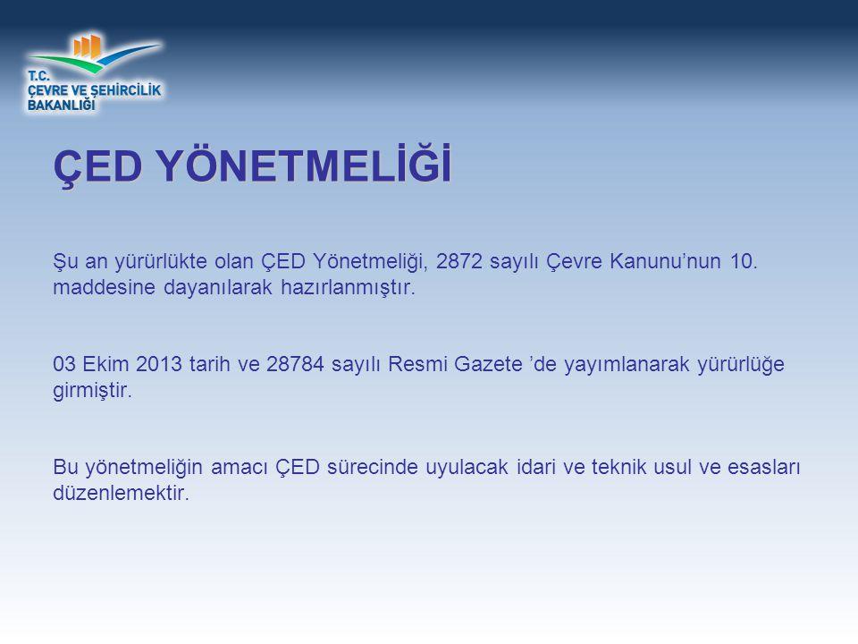 Ülkemizde ÇED; 07 Şubat 1993 tarihinden itibaren uygulanmaktadır.