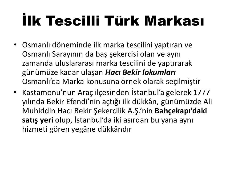 İlk Tescilli Türk Markası • Osmanlı döneminde ilk marka tescilini yaptıran ve Osmanlı Sarayının da baş şekercisi olan ve aynı zamanda uluslararası mar
