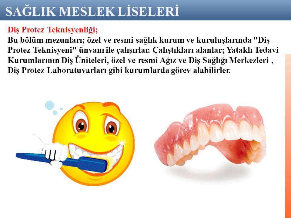 Diş Protez Teknisyenliği; Bu bölüm mezunları; özel ve resmi sağlık kurum ve kuruluşlarında Diş Protez Teknisyeni ünvanı ile çalışırlar.