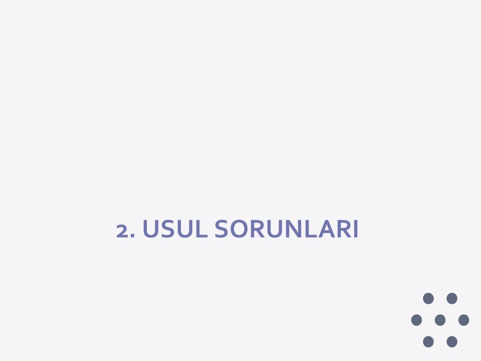 2. USUL SORUNLARI