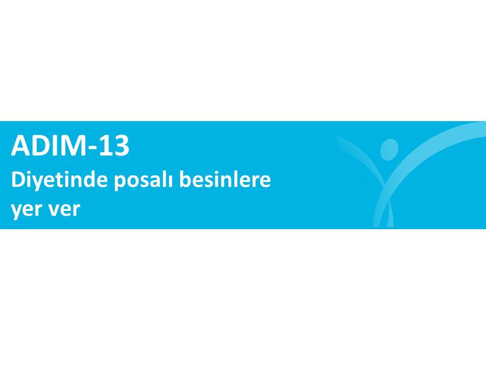 ADIM-13 Diyetinde posalı besinlere yer ver