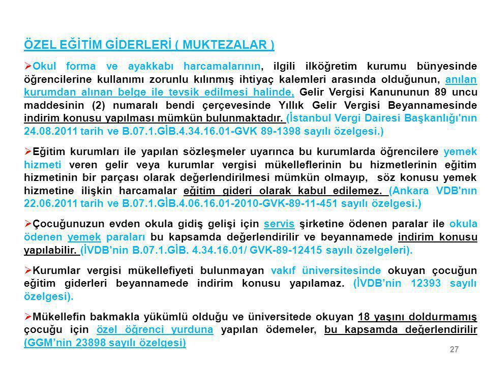 27 ÖZEL EĞİTİM GİDERLERİ ( MUKTEZALAR )  Okul forma ve ayakkabı harcamalarının, ilgili ilköğretim kurumu bünyesinde öğrencilerine kullanımı zorunlu k