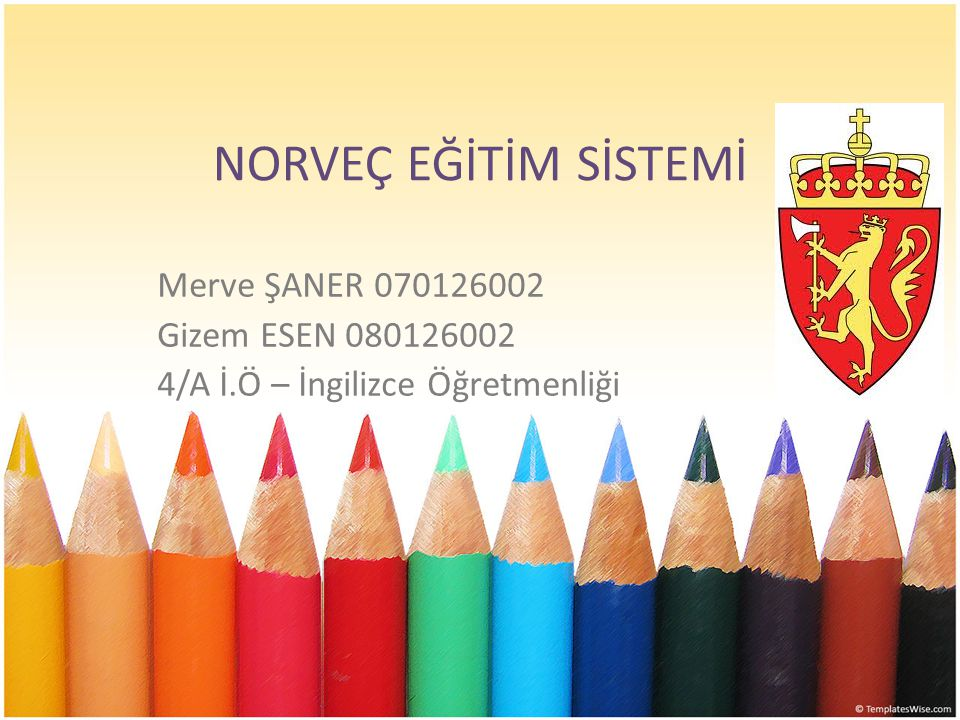  Norveç Krallığı  Demografi  Tarihçe  Norveç'te Hayat  Norveç'te Eğitim  Norveç ve Türkiye'de Eğitim Yönetimi  Norveç Okul Sisteminin yapısı/Eğitim Basamakları  Türk Eğitim Sisteminin yapısı  Türk ve Norveç Eğitim Sistemlerinin Karşılaştırılması  Sonuç ve Değerlendirme