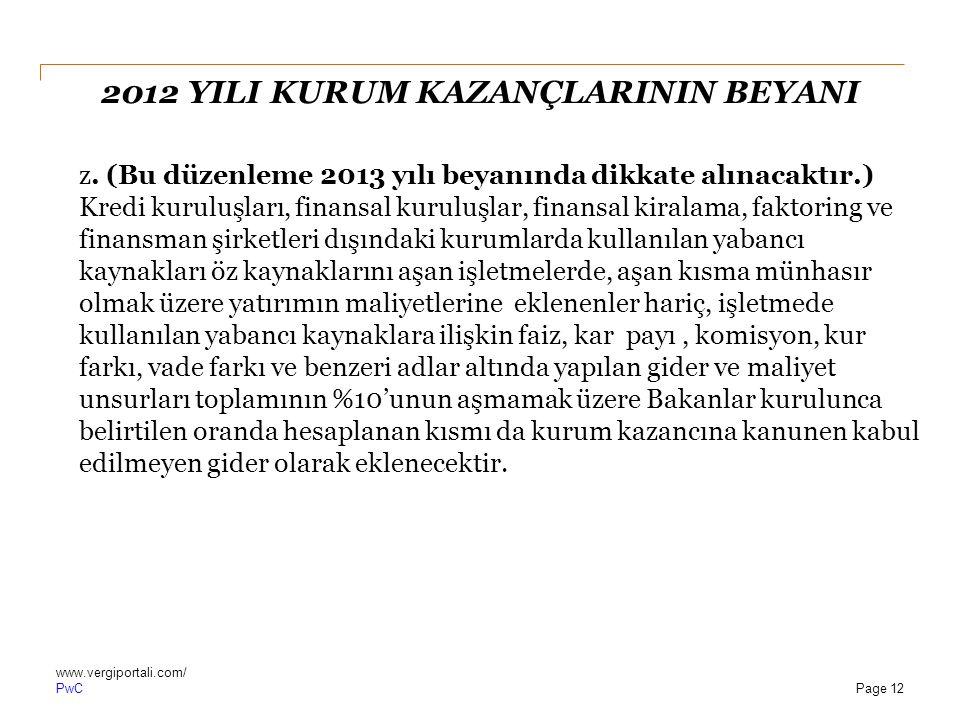 PwC 2012 YILI KURUM KAZANÇLARININ BEYANI z. (Bu düzenleme 2013 yılı beyanında dikkate alınacaktır.) Kredi kuruluşları, finansal kuruluşlar, finansal k